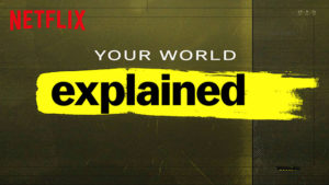Netflix's Explained offers great variety for your lockdown viewing experience.
